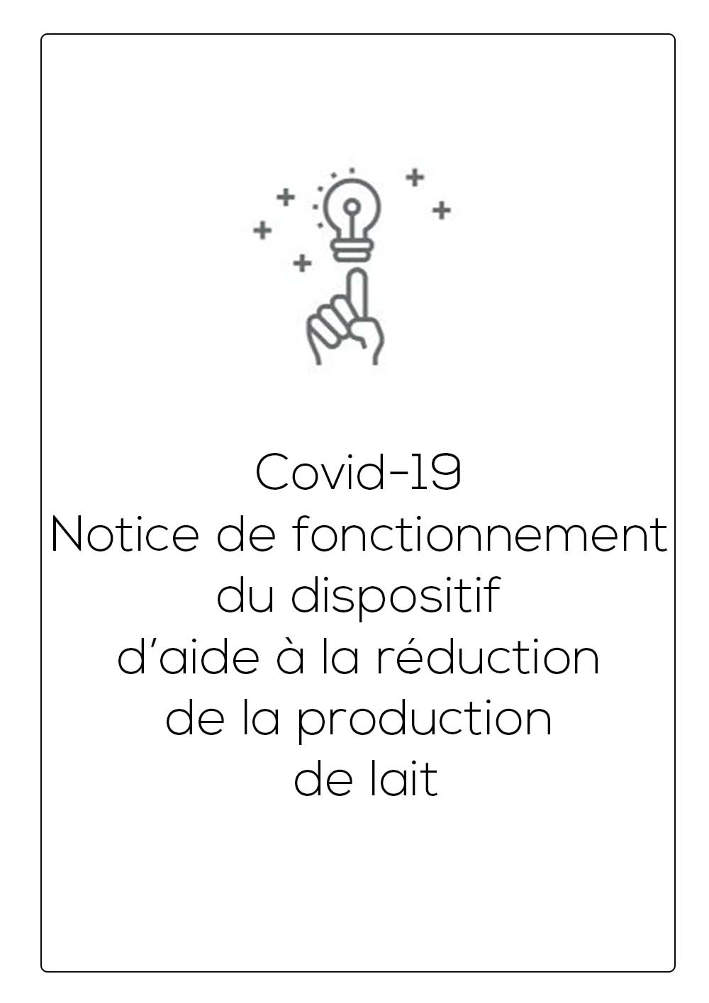 Covid-19 – Notice de fonctionnement du dispositif d'aide à la réduction de la production